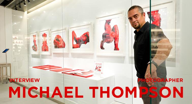 フォトグラファーMICHAEL THOMPSON インタビュー - MICHAEL THOMPSON